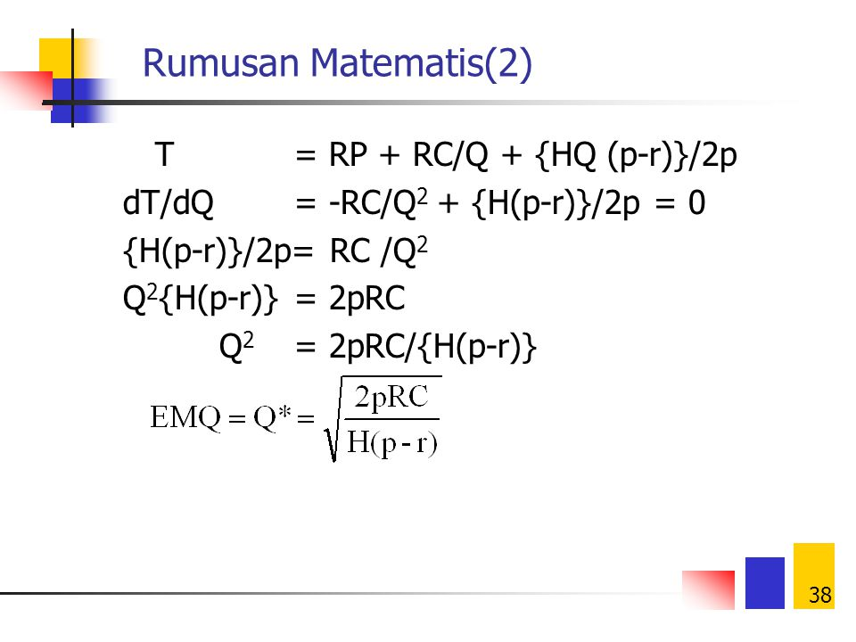 Rumusan Matematis(2) T = RP + RC/Q + {HQ (p-r)}/2p