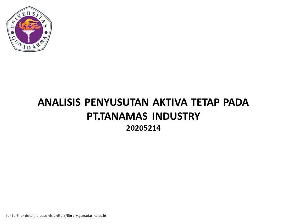 ANALISIS PENYUSUTAN AKTIVA TETAP PADA PT.TANAMAS INDUSTRY 20205214