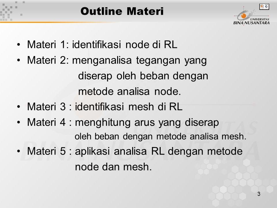 Materi 1: identifikasi node di RL Materi 2: menganalisa tegangan yang