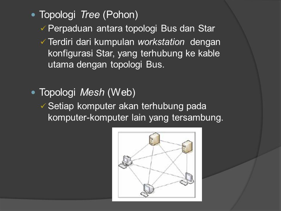 Topologi Tree (Pohon) Topologi Mesh (Web)