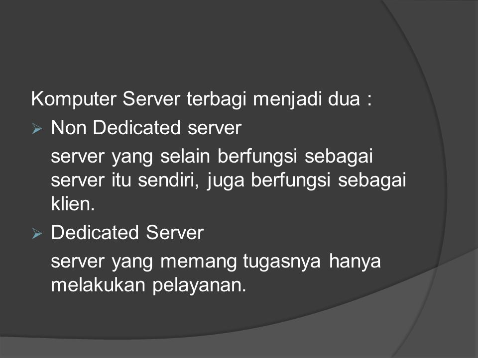 Komputer Server terbagi menjadi dua :