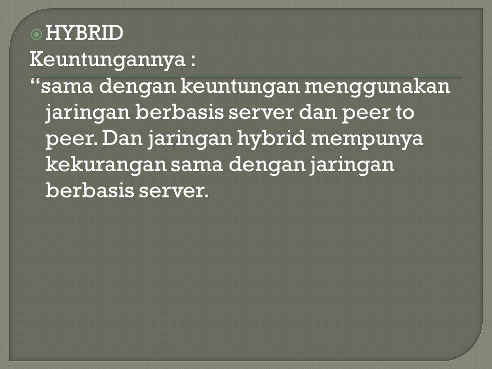 HYBRID Keuntungannya :