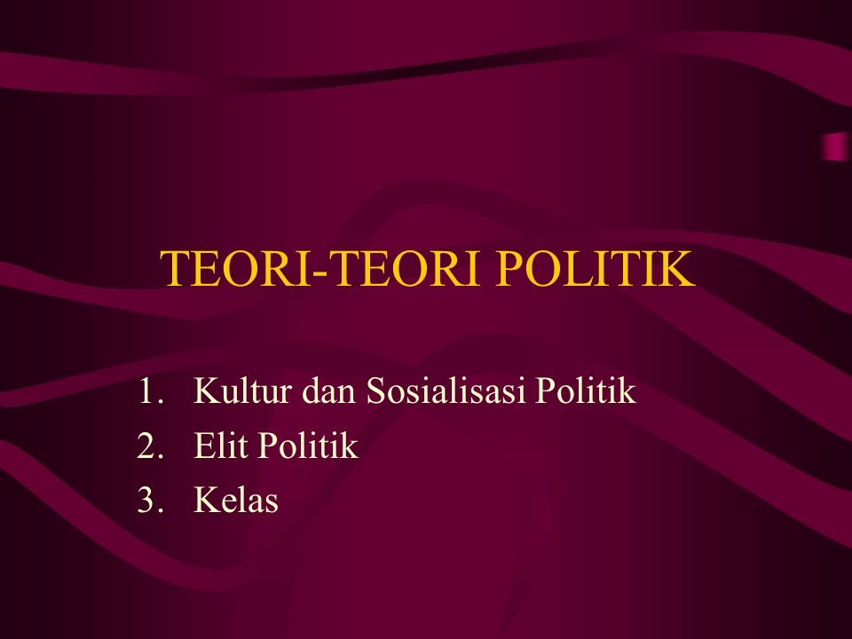 Kultur dan Sosialisasi Politik Elit Politik Kelas