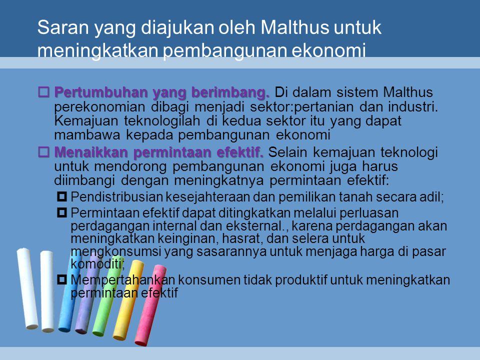 Saran yang diajukan oleh Malthus untuk meningkatkan pembangunan ekonomi