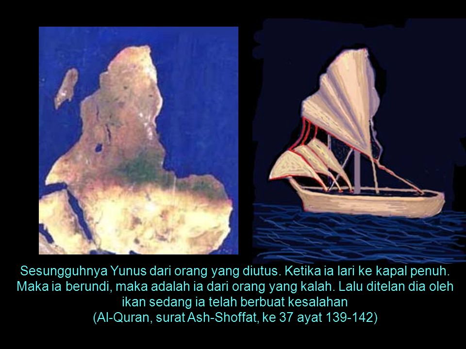 (Al-Quran, surat Ash-Shoffat, ke 37 ayat 139-142)