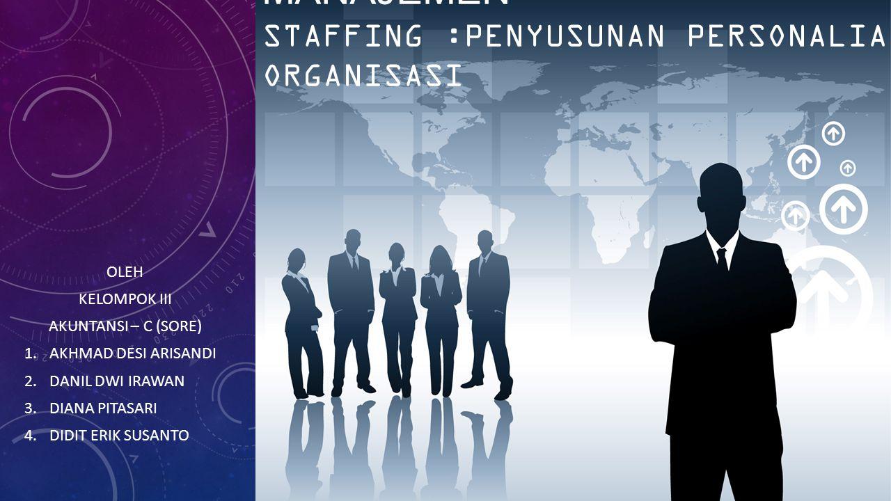 Manajemen staffing :Penyusunan PERSONALIA DALAM Organisasi