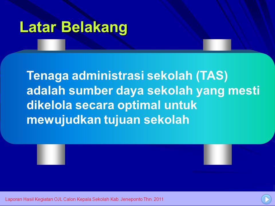 Latar Belakang Tenaga administrasi sekolah (TAS) adalah sumber daya sekolah yang mesti dikelola secara optimal untuk mewujudkan tujuan sekolah.