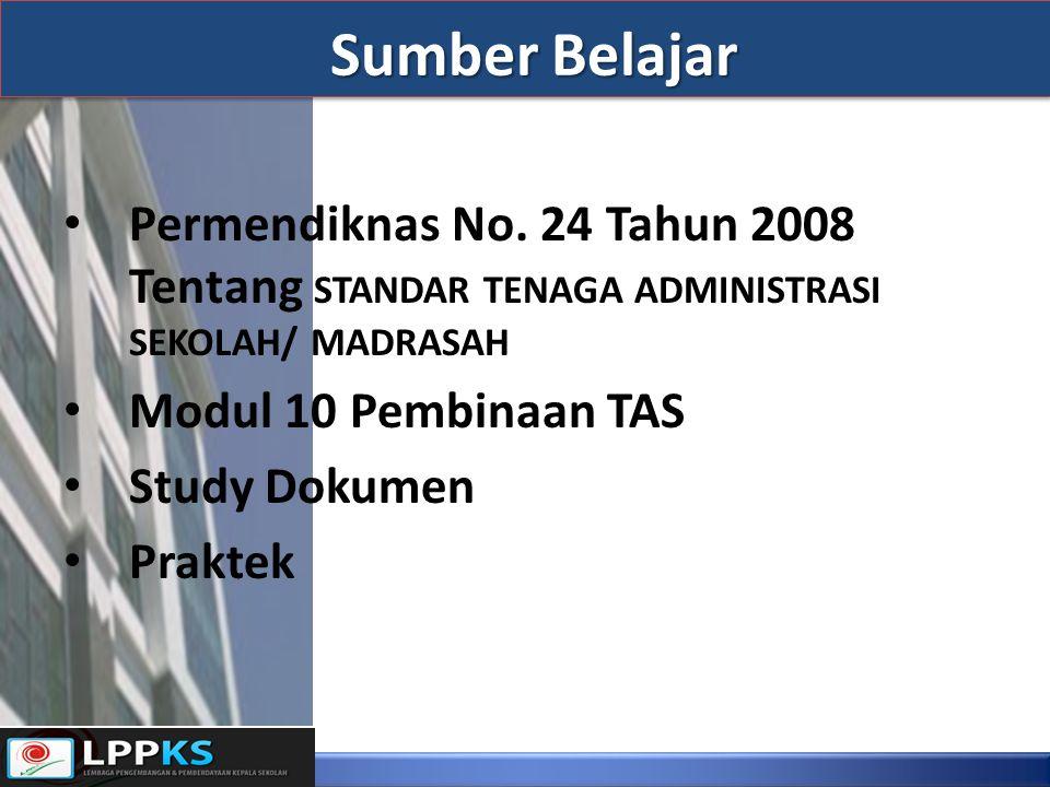 Sumber Belajar Permendiknas No. 24 Tahun 2008 Tentang STANDAR TENAGA ADMINISTRASI SEKOLAH/ MADRASAH.