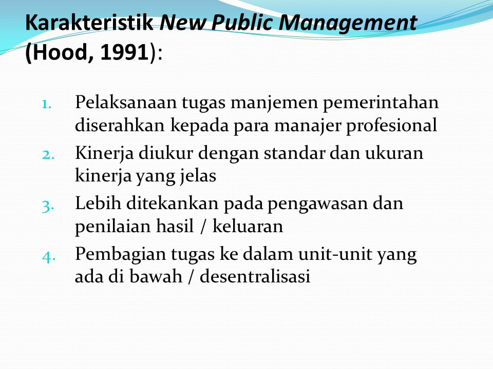 Karakteristik New Public Management (Hood, 1991):