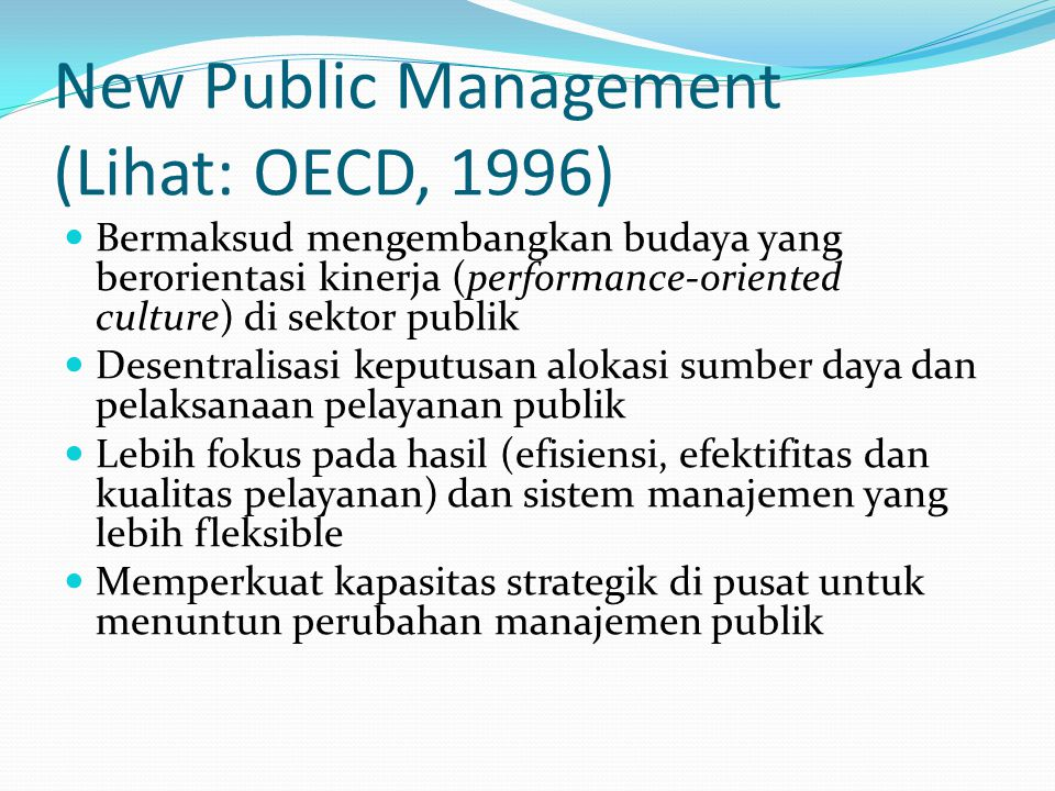 New Public Management (Lihat: OECD, 1996)