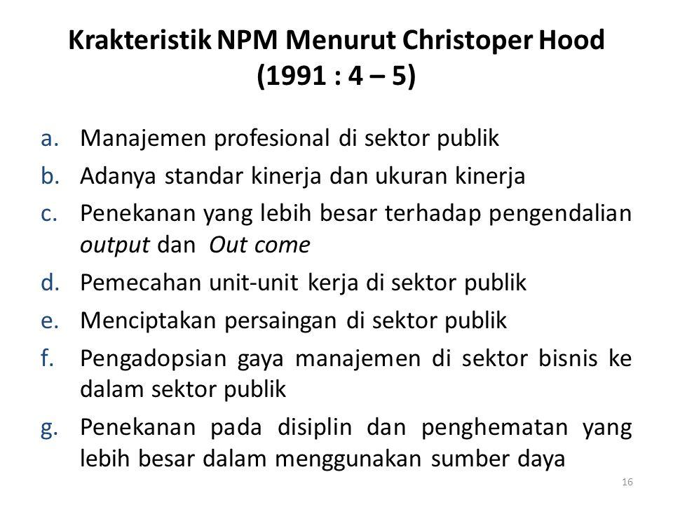 Krakteristik NPM Menurut Christoper Hood (1991 : 4 – 5)