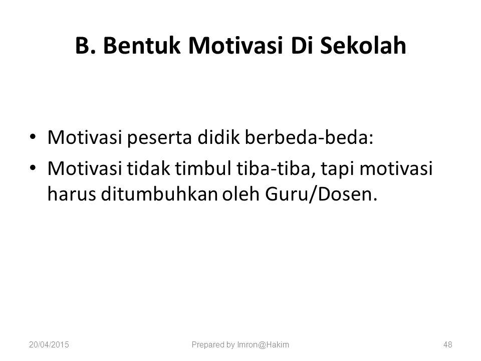 B. Bentuk Motivasi Di Sekolah