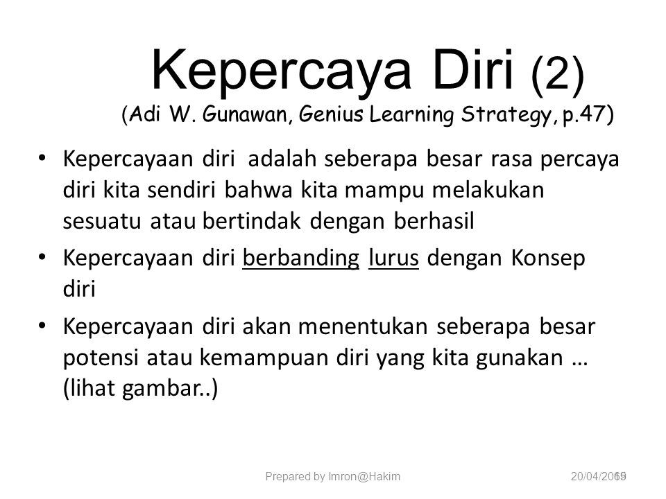 Kepercaya Diri (2) (Adi W. Gunawan, Genius Learning Strategy, p.47)