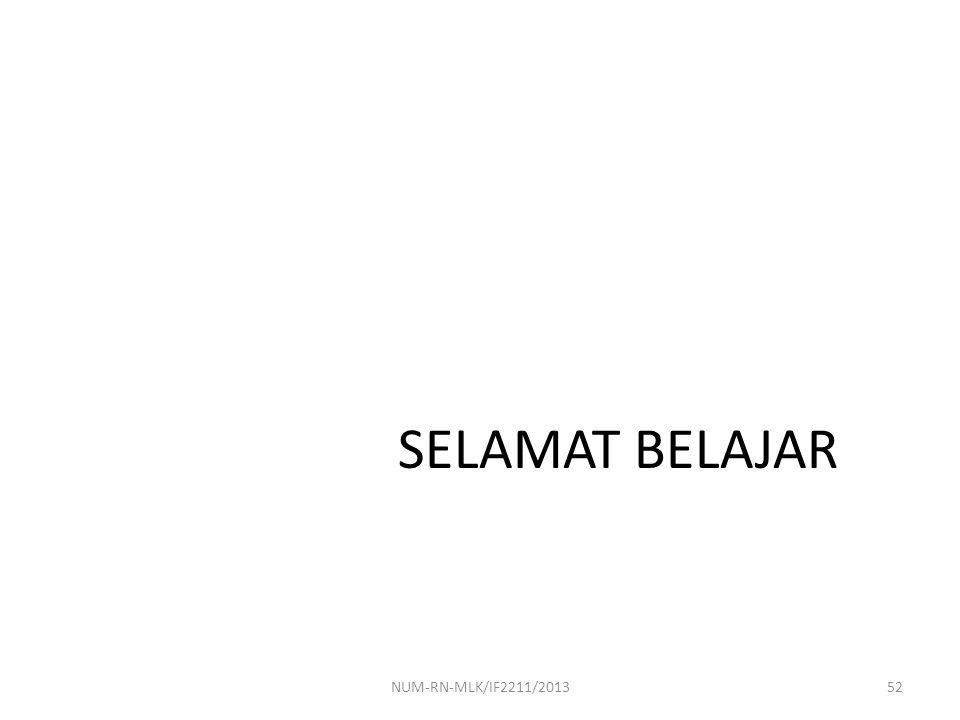 SELAMAT BELAJAR NUM-RN-MLK/IF2211/2013