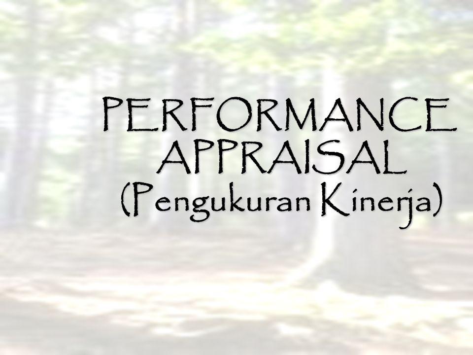 PERFORMANCE APPRAISAL (Pengukuran Kinerja)