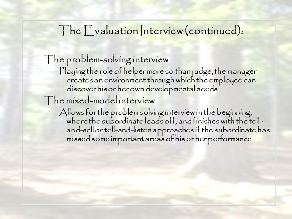 The Evaluation Interview (continued):
