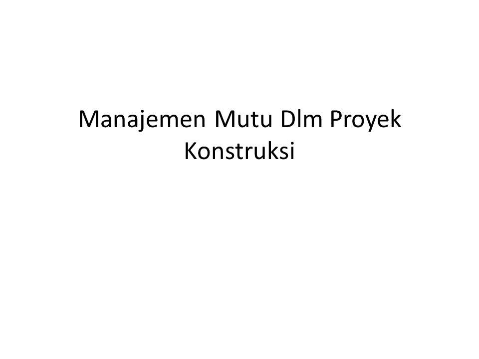 Manajemen Mutu Dlm Proyek Konstruksi