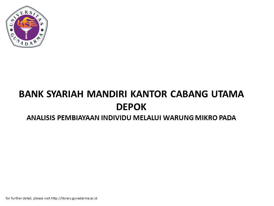 BANK SYARIAH MANDIRI KANTOR CABANG UTAMA DEPOK ANALISIS PEMBIAYAAN INDIVIDU MELALUI WARUNG MIKRO PADA