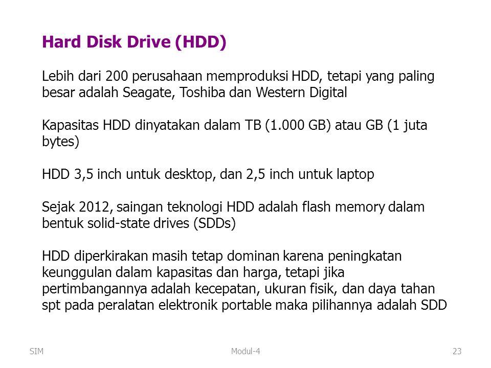 Hard Disk Drive (HDD) Lebih dari 200 perusahaan memproduksi HDD, tetapi yang paling besar adalah Seagate, Toshiba dan Western Digital.