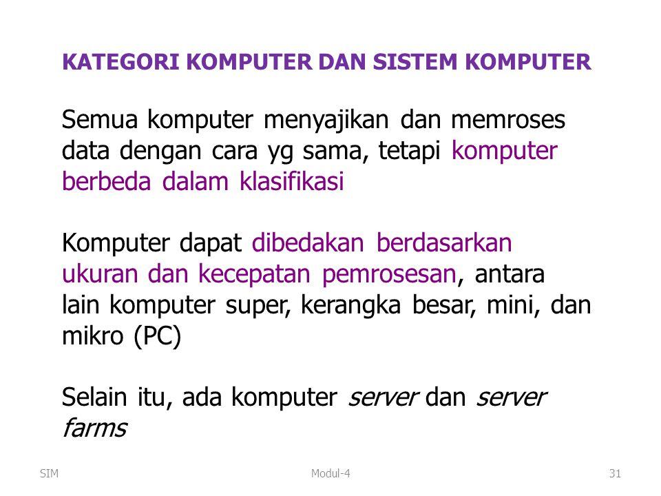 Selain itu, ada komputer server dan server farms