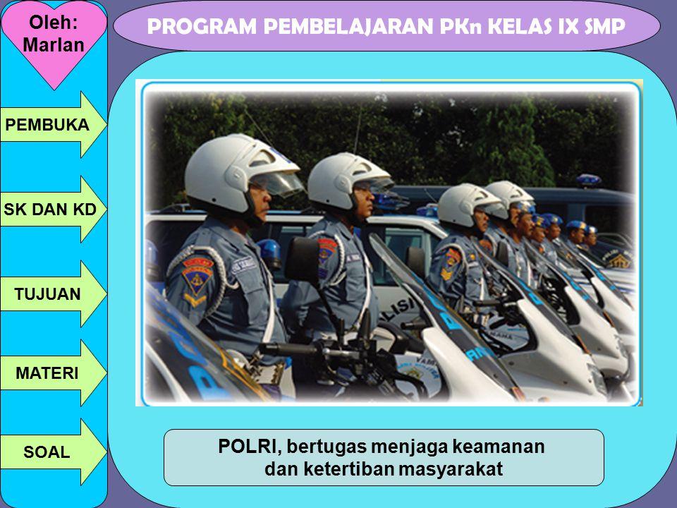 POLRI, bertugas menjaga keamanan dan ketertiban masyarakat