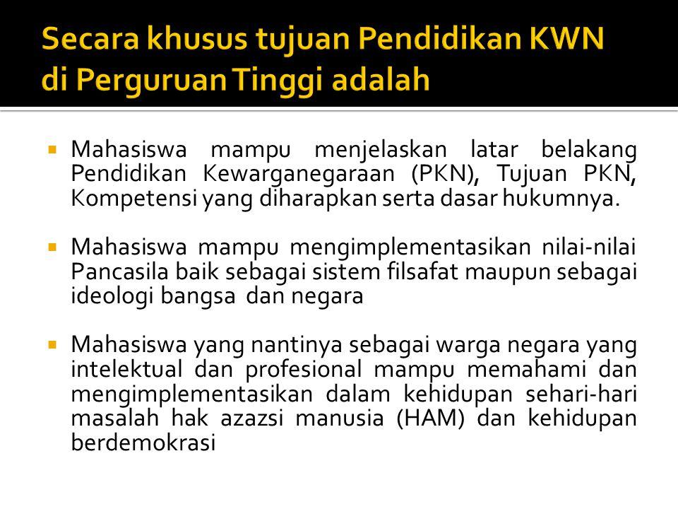 Secara khusus tujuan Pendidikan KWN di Perguruan Tinggi adalah