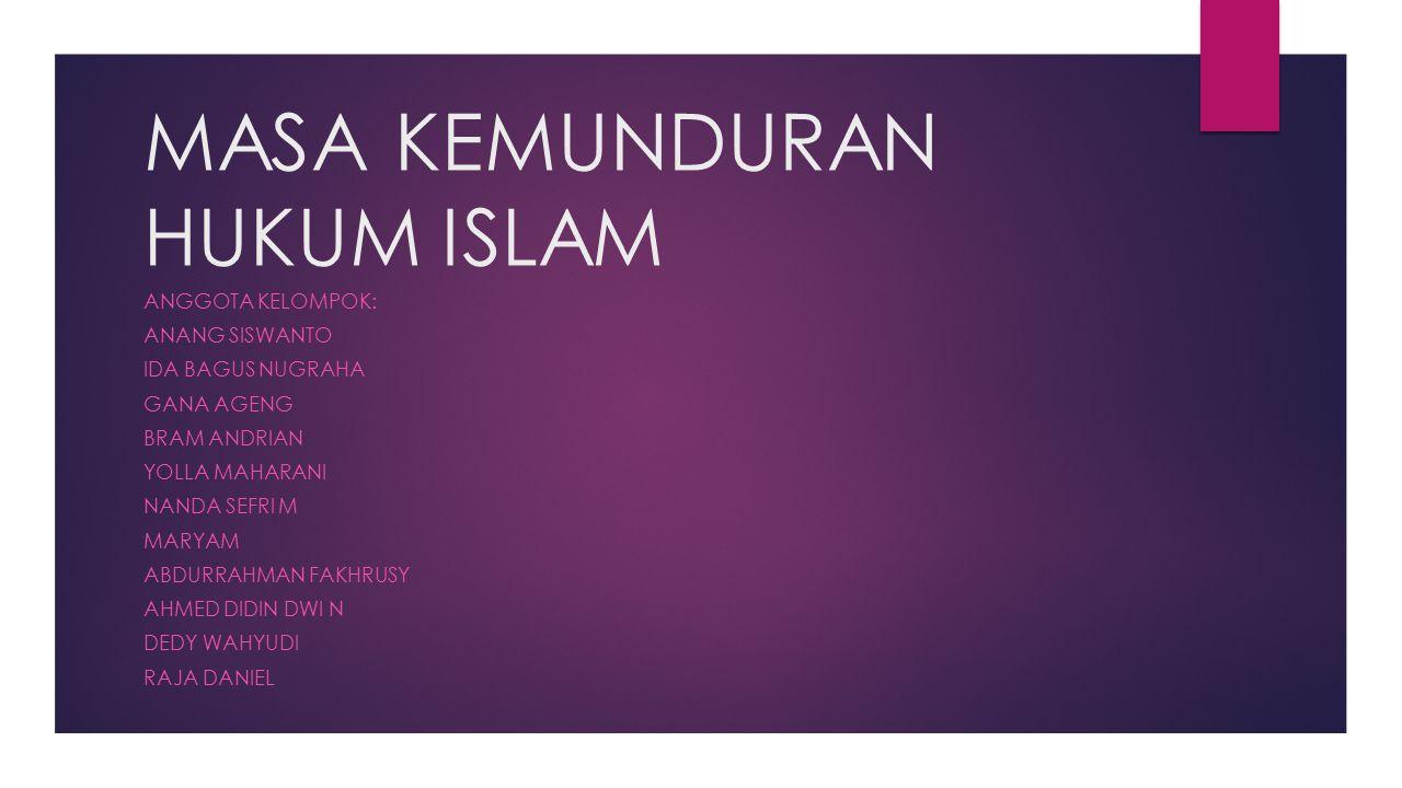 MASA KEMUNDURAN HUKUM ISLAM