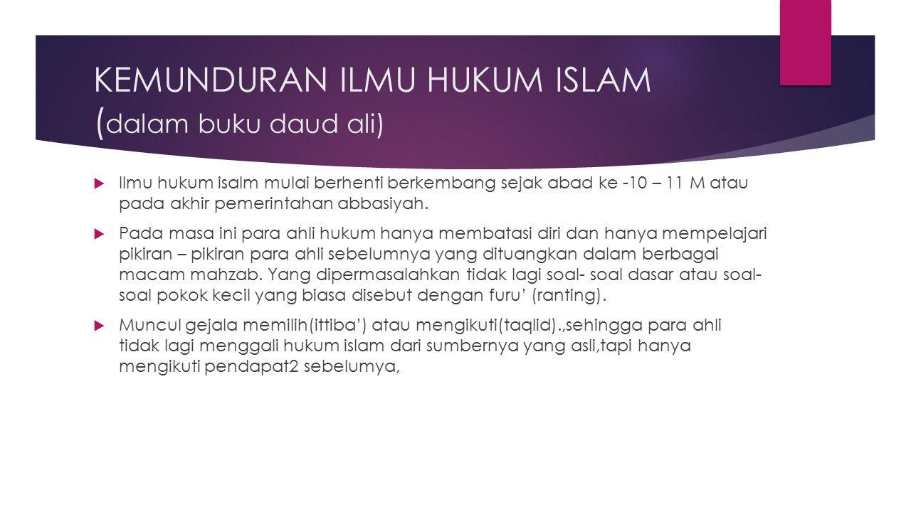 KEMUNDURAN ILMU HUKUM ISLAM (dalam buku daud ali)