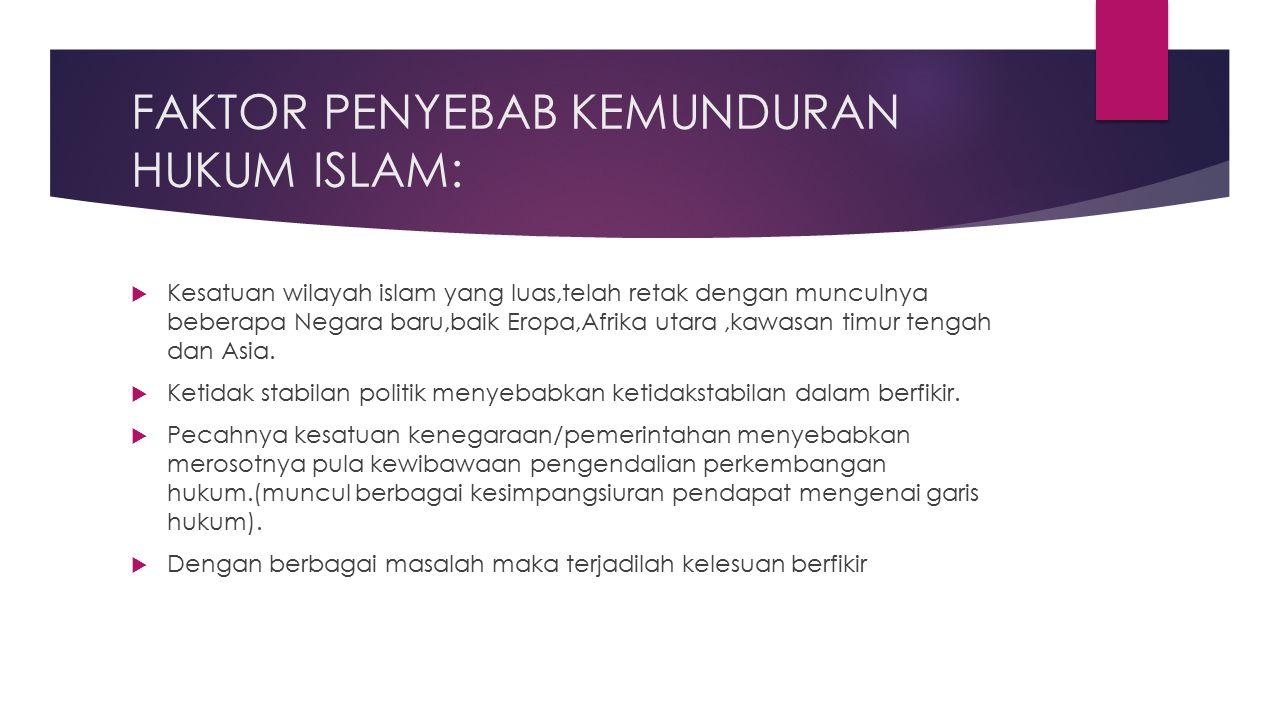 FAKTOR PENYEBAB KEMUNDURAN HUKUM ISLAM: