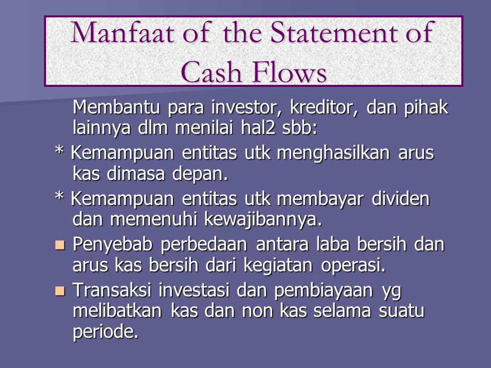 Manfaat of the Statement of Cash Flows