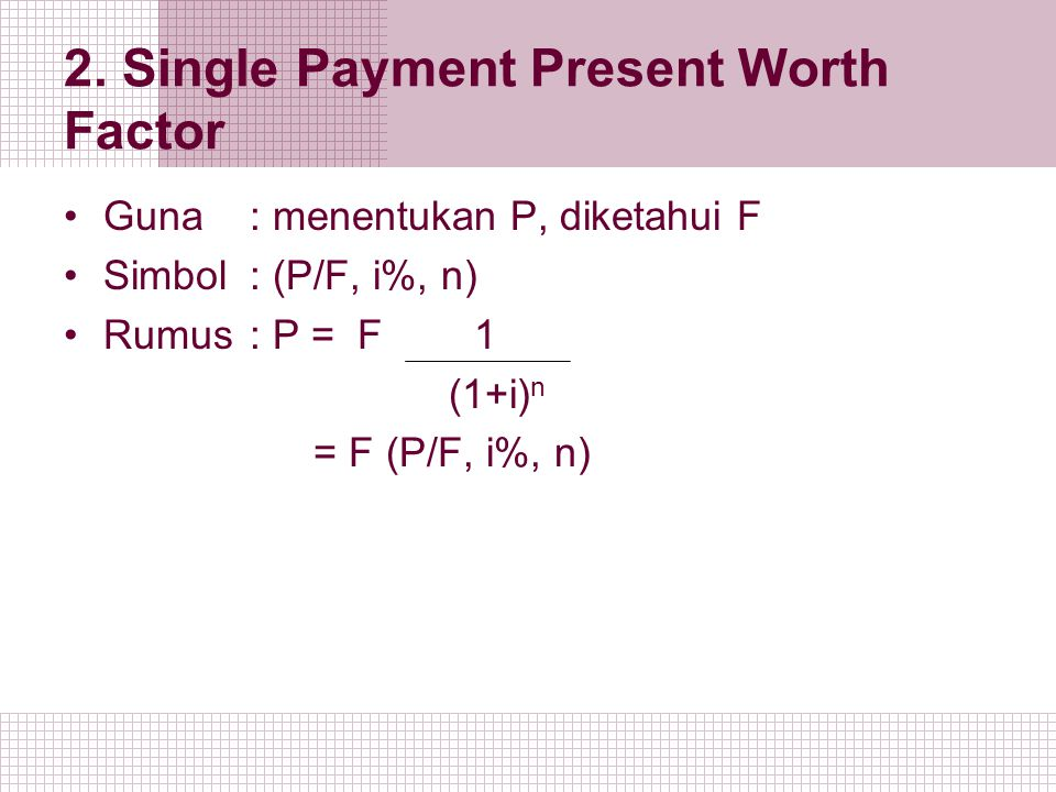 2. Single Payment Present Worth Factor