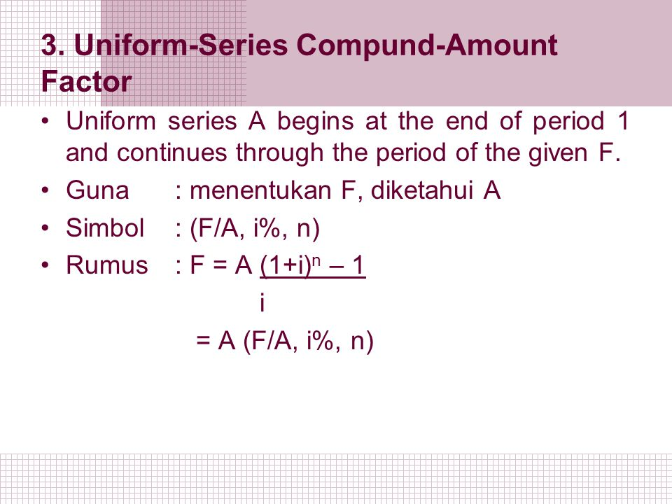 3. Uniform-Series Compund-Amount Factor
