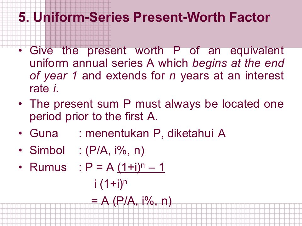 5. Uniform-Series Present-Worth Factor