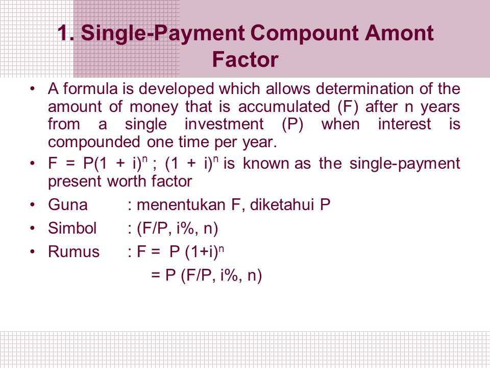 1. Single-Payment Compount Amont Factor