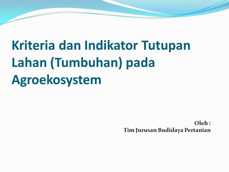Kriteria dan Indikator Tutupan Lahan (Tumbuhan) pada Agroekosystem