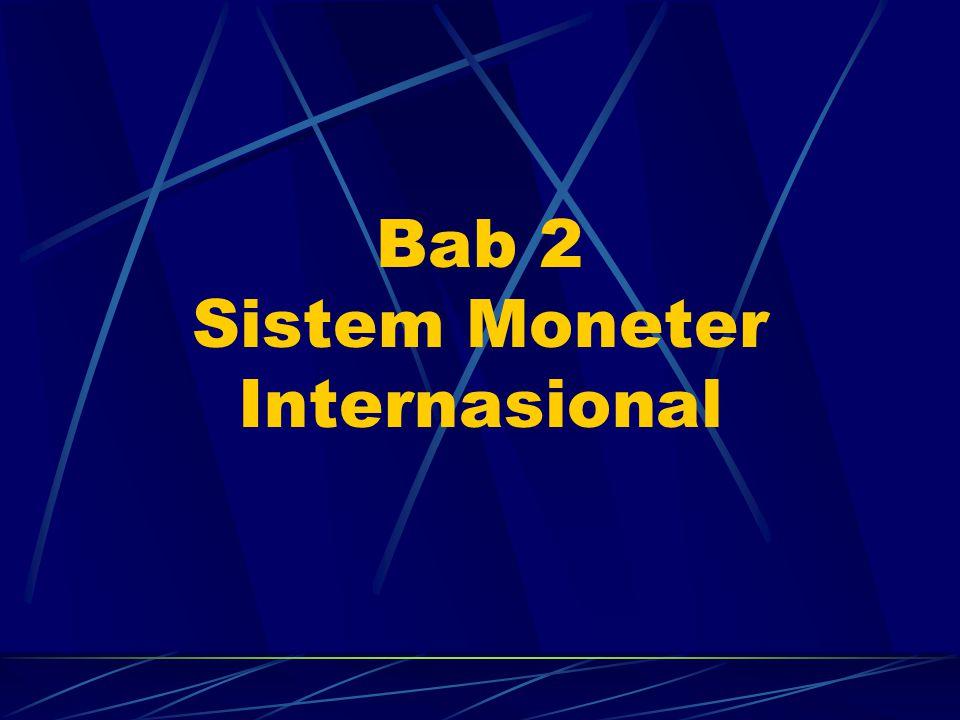 Bab 2 Sistem Moneter Internasional