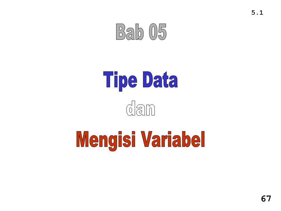 Bab 05 Tipe Data dan Mengisi Variabel
