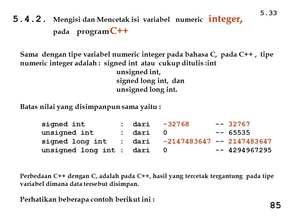 5.4.2. Mengisi dan Mencetak isi variabel numeric integer,