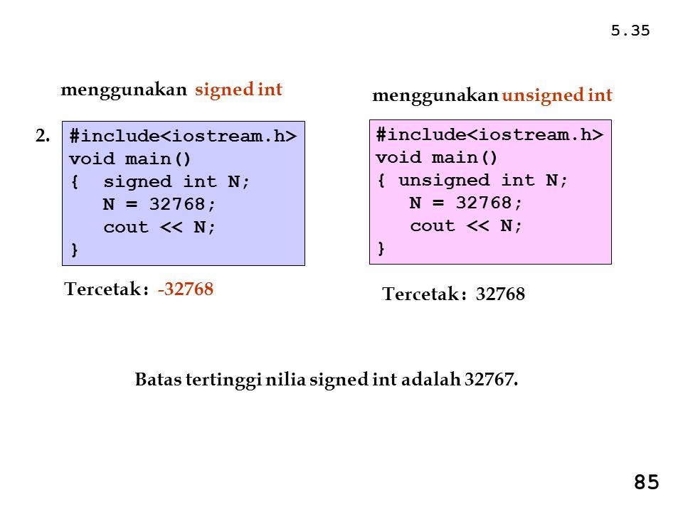 85 menggunakan signed int menggunakan unsigned int 2.