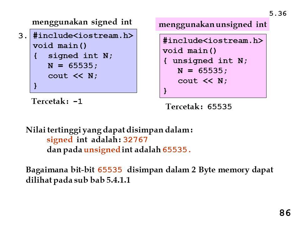 86 menggunakan signed int menggunakan unsigned int 3.
