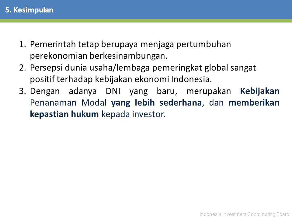5. Kesimpulan Pemerintah tetap berupaya menjaga pertumbuhan perekonomian berkesinambungan.