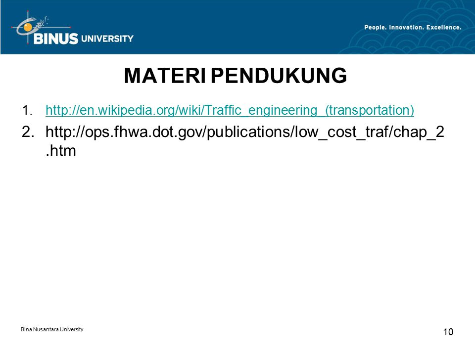 MATERI PENDUKUNG http://en.wikipedia.org/wiki/Traffic_engineering_(transportation) http://ops.fhwa.dot.gov/publications/low_cost_traf/chap_2.htm.
