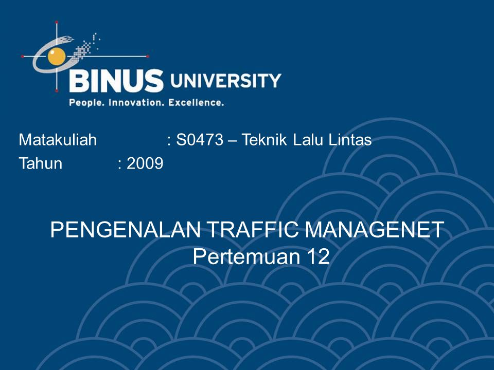 PENGENALAN TRAFFIC MANAGENET Pertemuan 12