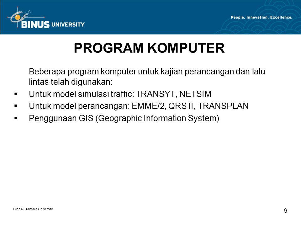PROGRAM KOMPUTER Beberapa program komputer untuk kajian perancangan dan lalu lintas telah digunakan: