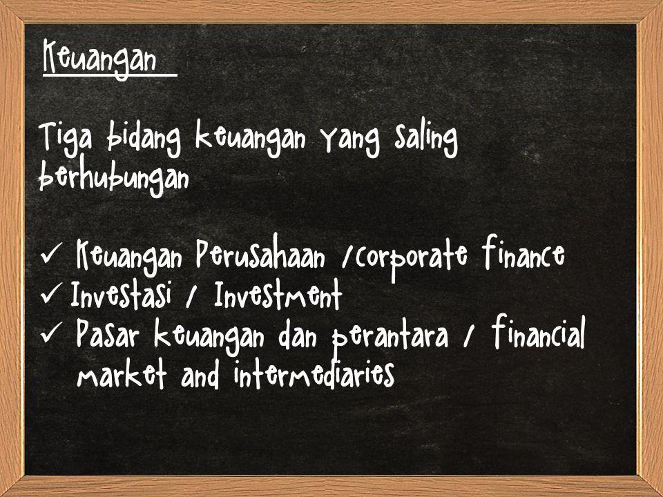Keuangan: Tiga bidang keuangan yang saling berhubungan