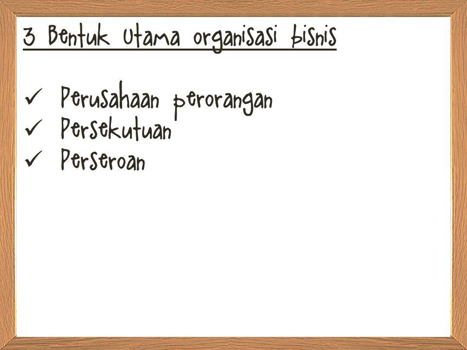 3 Bentuk Utama organisasi bisnis