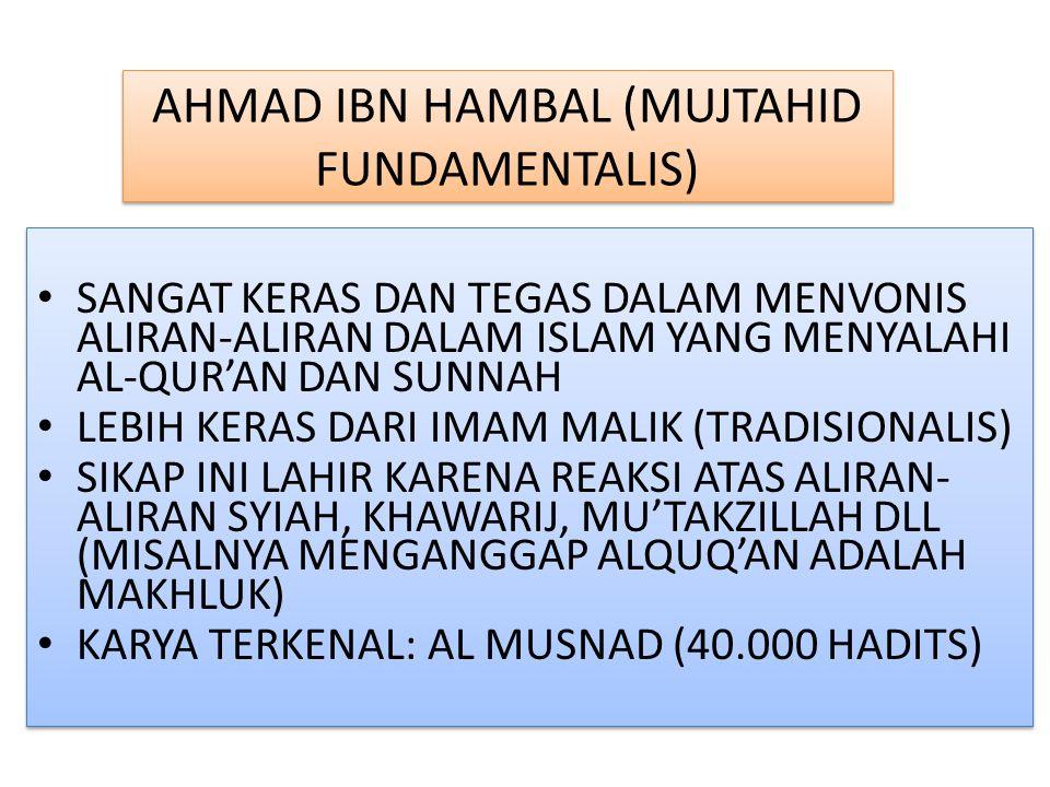 AHMAD IBN HAMBAL (MUJTAHID FUNDAMENTALIS)