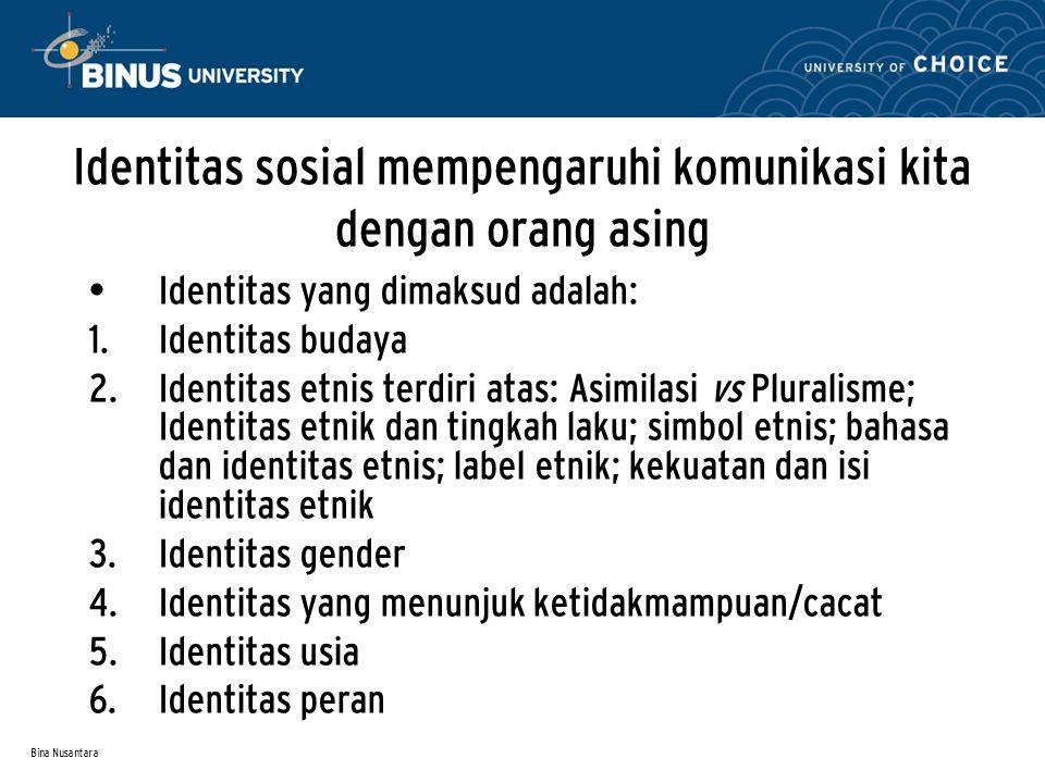 Identitas sosial mempengaruhi komunikasi kita dengan orang asing