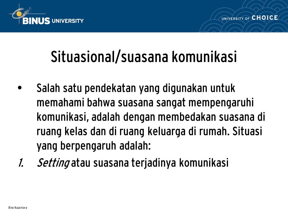 Situasional/suasana komunikasi