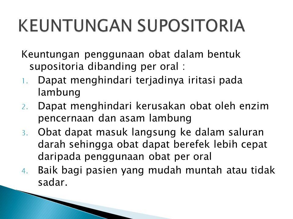 KEUNTUNGAN SUPOSITORIA